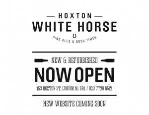 Hoxton White Horse Now Open